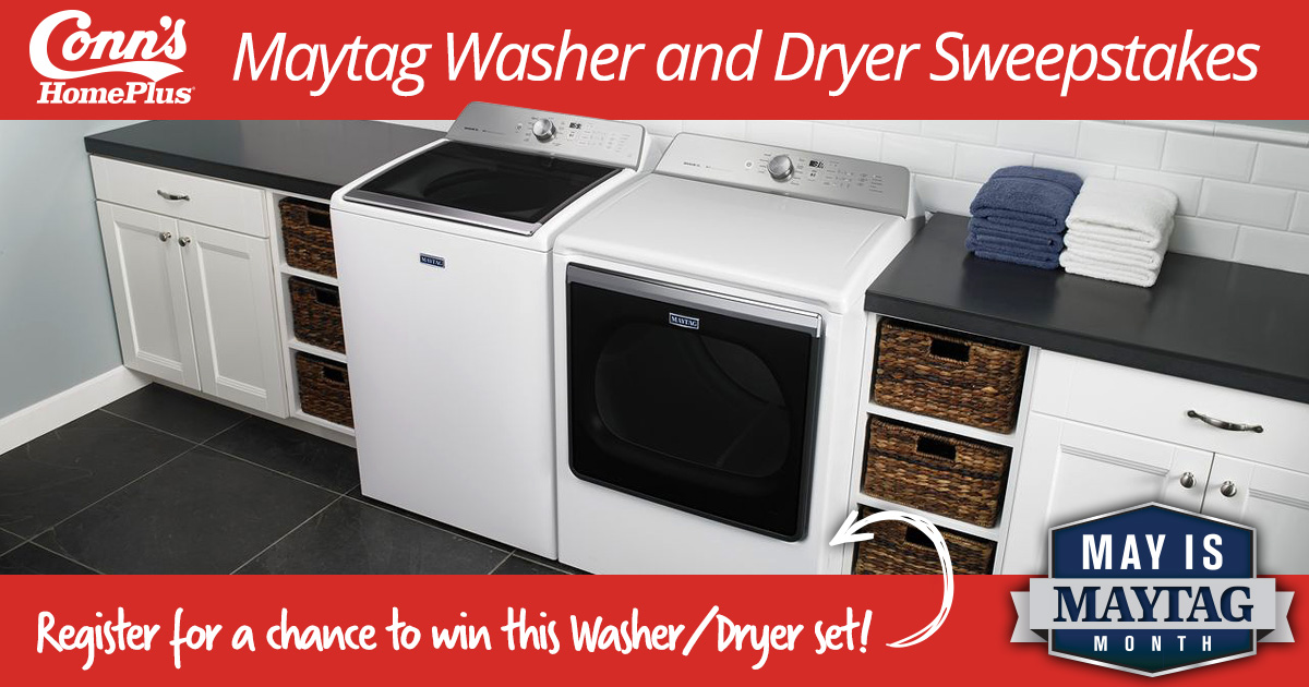 Conn's HomePlus Maytag Washer & Dryer Sweepstakes